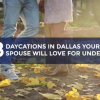 8 Daycations in Dallas Your Partner will Love for Under $20
